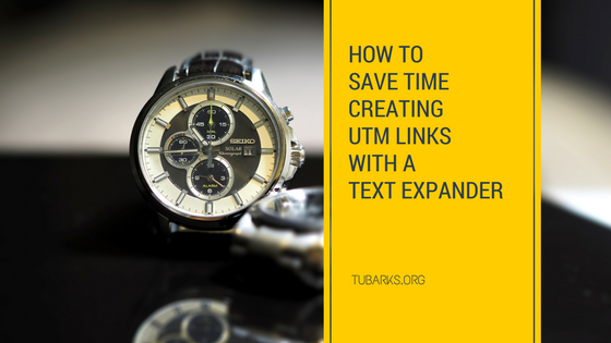 How to Save Time Creating UTM Links With a Text Expander