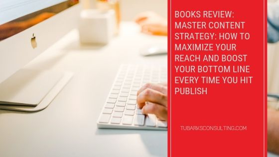 Books Review: Master Content Strategy: How to Maximize Your